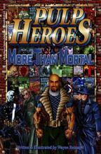 Pulp Heroes - More Than Mortal Front Cover